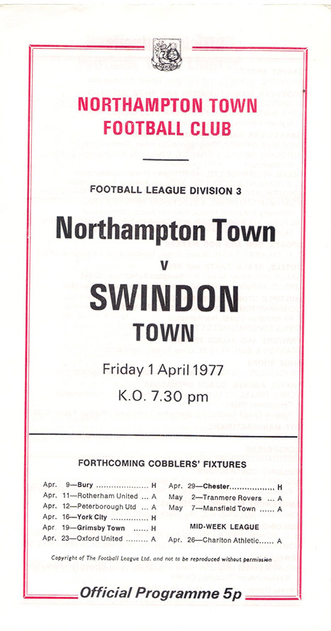 <b>Friday, April 1, 1977</b><br />vs. Northampton Town (Away)